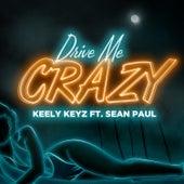 Drive Me Crazy de Keely Keyz