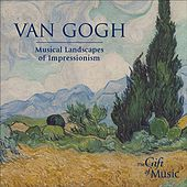 Van Gogh - Musical Landscapes of Impressionism by Various Artists