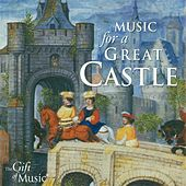 Medieval and Renaissance Music - Arbeau, T. / Henry Viii / Campion, F. / Henry V / Holborne, A. / Dowland, J. (Music for A Great Castle) by Various Artists