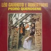 Pedro Querosene von Léo Canhoto e Robertinho