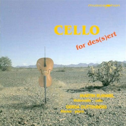 Cello Recital: Rummel, Martin – Popper, D. / Rachmaninov, S. / Kreisler, F. / Faure, G. / Saint-Saens, C. / Schubert, F.F. (Cello for Des(S)Ert) by Martin Rummel