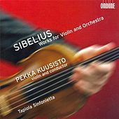 Sibelius, J.: Humoresques / 2 Serenades / Suite for Violin and String Orchestra / Swanwhite by Pekka Kuusisto