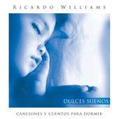 Dulces Sueños by Ricardo Williams