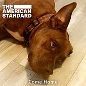 Come Home by American Standard