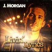 Livin' Lyrics by Jmorgan