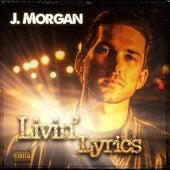 Livin' Lyrics by Jmorgan
