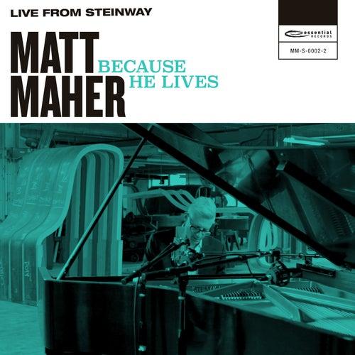 Because He Lives (Live from Steinway) de Matt Maher