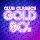 Club Classics Gold: 80's von Various Artists