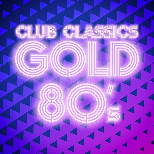 Club Classics Gold: 80's by Various Artists