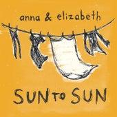 Sun to Sun by Anna & Elizabeth