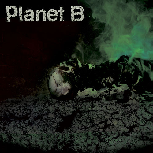 Planet B by Justin Pearson
