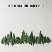 Best Of Chillout Lounge 2018 von Various Artists