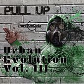 Urban Evolution Vol. III: Pull Up by Various Artists