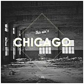 This Ain't Chicago - Good House Vibes, Vol. 10 de Various Artists