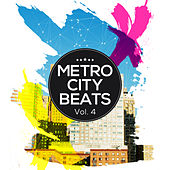 Metro City Beats, Vol. 4 by Various Artists