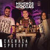 Cachaça Spotify by Meninos de Goiás