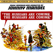 The Russians Are Coming (original Motion Picture Score) by Johnny Mandel