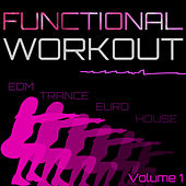 Functional Workout Vol. 1 (110-142 BPM) by Various Artists