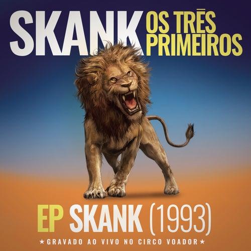 Skank, Os Três Primeiros - EP Skank (1993) [Gravado ao Vivo no Circo Voador] de Skank