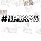 #30Versões de Bárbara Dias