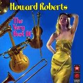 The Very Best of Howard Roberts de Howard Roberts