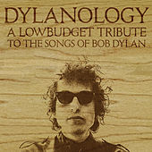 Dylanology (A Lowbudget Tribute to the Songs of Bob Dylan) de Various Artists