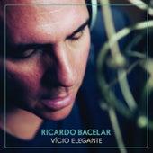 Vício Elegante von Ricardo Bacelar