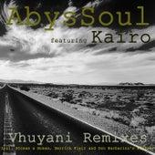 Vhuyani Remixes (feat. Kairo) by AbysSoul