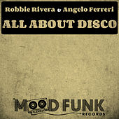 All About Disco by Robbie Rivera