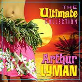 The Ultimate Collection von Arthur Lyman