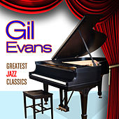 Greatest Jazz Classics de Gil Evans
