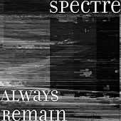 Always Remain by Spectre