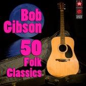50 Folk Classics de Bob Gibson