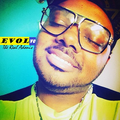 Evolve by The Real Adonis
