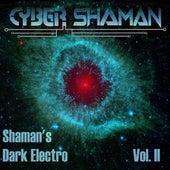 Shaman's Dark Electro Vol. II by Cyber Shaman