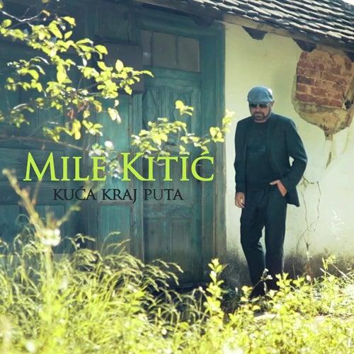 Kuca kraj puta von Mile Kitic