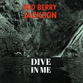 Dive In Me de Boo Berry Jackson