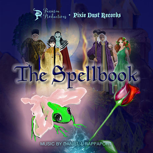 The Spellbook iBook Musical Soundtrack by Daniel L Rappaport
