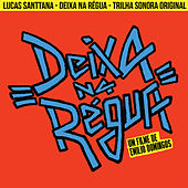 Deixa na Régua (Trilha Sonora Original) de Lucas Santtana