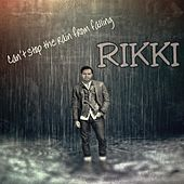Can't Stop the Rain from Falling by Rikki
