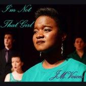 I'm Not That Girl von J.M.Voices