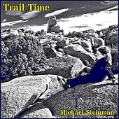 Trail Time von Michael Steinman