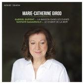 Gabriel Dupont: La Maison dans les dunes - Gustave Samazeuilh: Le Chant de la mer von Marie-Catherine Girod