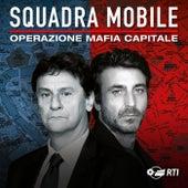 Squadra mobile - operazione mafia capitale (Colonna sonora originale della serie TV) de Various Artists