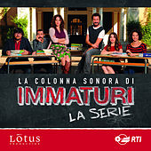 Immaturi la serie (Colonna sonora originale della serie TV) di Various Artists