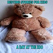 A Day At The Zoo by Bedtime Stories