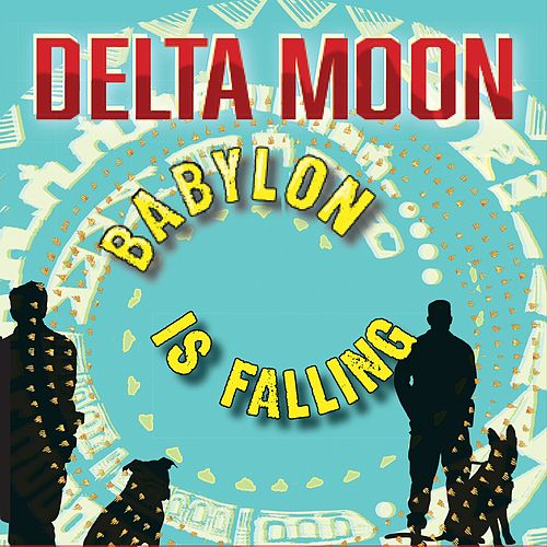 Babylon Is Falling von Delta Moon