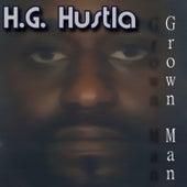 Grown Man by H.G. Hustla