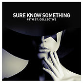 Sure Know Something de 48Th St. Collective