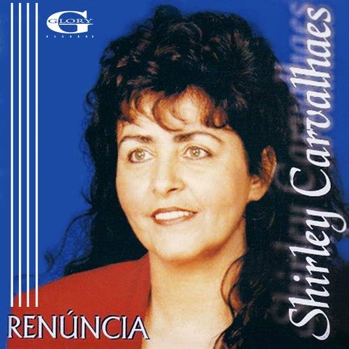 Renúncia de Shirley Carvalhaes